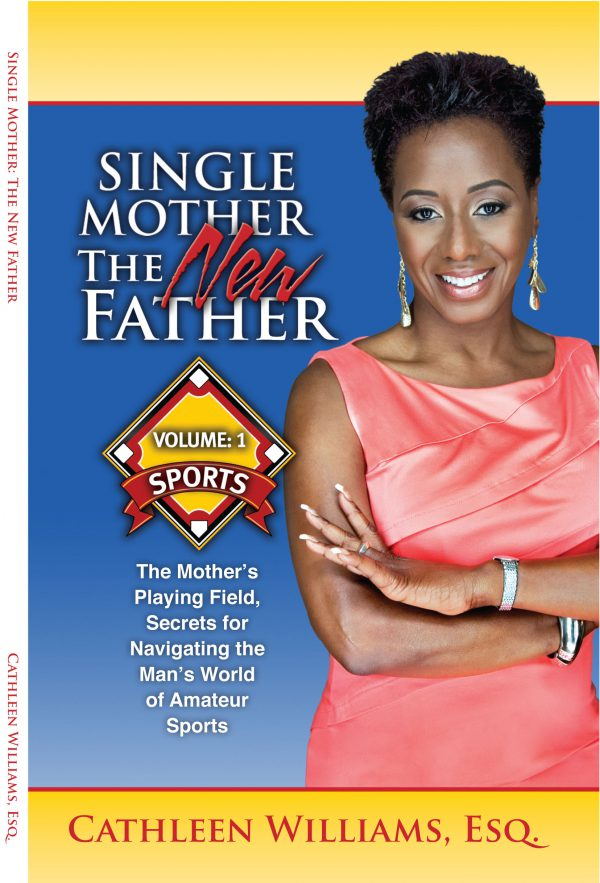 Single Mother the New Father - a non-fiction how-to on sports loving kids